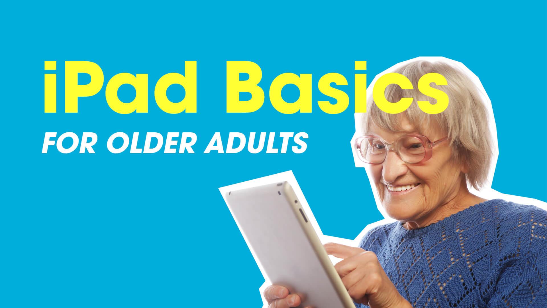 iPad Basics for Older Adults