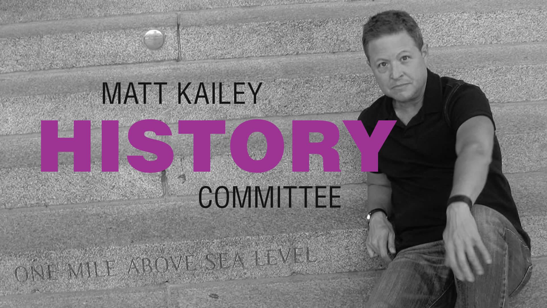 Matt Kailey History Committee